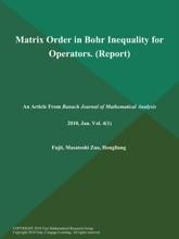 Matrix Order in Bohr Inequality for Operators (Report)