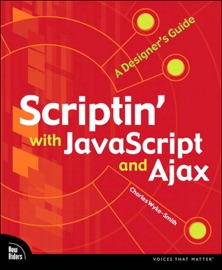 Scriptin With Javascript And Ajax A Designer S Guide
