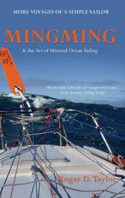 Mingming & the Art of Minimal Ocean Sailing - Roger D. Taylor book