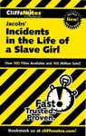 CliffsNotes On Jacobs Incidents In The Life Of A Slave Girl