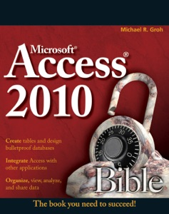 Access 2010 Bible da Michael R. Groh