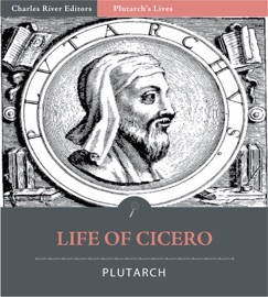 PLUTARCH'S LIVES: LIFE OF CICERO