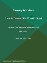 Monarquia Y Mesta: El Mito Del Presidente (Siglos XVI-XVII) (Report)