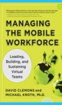 Managing The Mobile Workforce Leading Building And Sustaining Virtual Teams