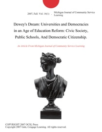 Dewey S Dream Universities And Democracies In An Age Of Education Reform Civic Society Public Schools And Democratic Citizenship