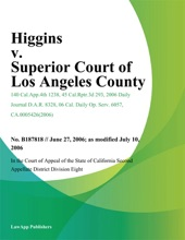 Higgins v. Superior Court of Los Angeles County