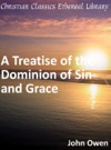 Treatise Of The Dominion Of Sin And Grace