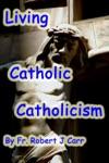 Living Catholic Catholicism