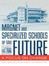 Magnet And Specialized Schools Of The Future