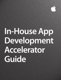 In-House App Accelerator Guide - Apple Inc. - Business Book