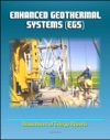 Enhanced Geothermal Systems EGS - Basics Of EGS And Technology Evaluation Reservoir Development And Operation Economics Exploratory Wells