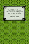 The Childrens Homer The Adventures Of Odysseus And The Tale Of Troy