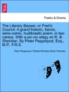 The Literary Bazaar Or Poets Council A Grand Historic Heroic Serio-comic Hudibrastic Poem In Two Cantos With A Pic-nic Elegy On R B Sheridan By Peter Pepperpod Esq MP FRS