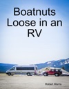 Boatnuts Loose In An RV