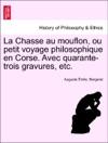 La Chasse Au Mouflon Ou Petit Voyage Philosophique En Corse Avec Quarante-trois Gravures Etc