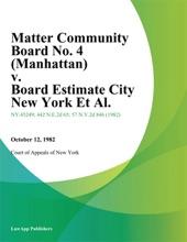 Matter Community Board No. 4 (Manhattan) v. Board Estimate City New York Et Al.