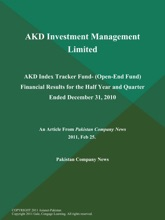AKD Investment Management Limited: AKD Index Tracker Fund- (Open-End Fund) Financial Results for the Half Year and Quarter Ended December 31, 2010