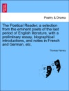 The Poetical Reader A Selection From The Eminent Poets Of The Last Period Of English Literature With A Preliminary Essay Biographical Introductions And Notes In French And German Etc