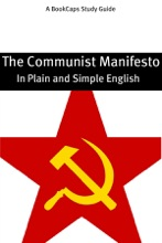 The Communist Manifesto - In Plain And Simple English (A Modern Translation And The Original Version)