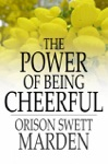 The Power Of Being Cheerful