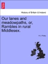 Our Lanes And Meadowpaths Or Rambles In Rural Middlesex