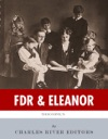 FDR  Eleanor The Lives And Legacies Of Franklin And Eleanor Roosevelt
