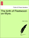The Birth Of Fleetwood-on-Wyre
