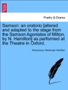 Samson An Oratorio Altered And Adapted To The Stage From The Samson Agonistes Of Milton By N Hamilton As Performed At The Theatre In Oxford