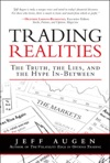 Trading Realities The Truth The Lies And The Hype In-Between