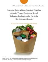 Assessing Rural African-American Churches' Attitudes Toward Adolescent Sexual Behavior--Implications For Curricula Development (Report)