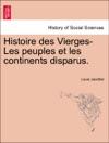 Histoire Des Vierges-Les Peuples Et Les Continents Disparus