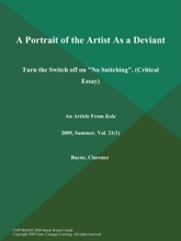 A Portrait of the Artist As a Deviant: Turn the Switch off on
