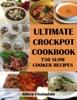Ultimate Crockpot Cookbook
