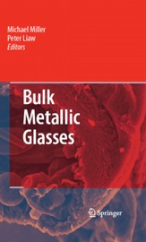 Download and Read Online Bulk Metallic Glasses