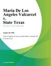 Maria De Los Angeles Valcarcel V State Texas