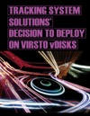 Tracking System Solutions Decision To Deploy On Virsto VDisks