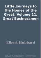 Little Journeys to the Homes of the Great, Volume 11, Great Businessmen