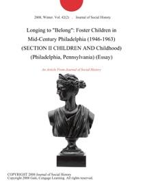 Longing To Belong Foster Children In Mid Century Philadelphia 1946 1963 Section Ii Children And Childhood Philadelphia Pennsylvania Essay