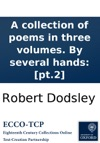A Collection Of Poems In Three Volumes By Several Hands Pt2