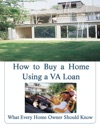 How To Buy A Home Using A VA Loan What Every Home Buyer Should Know