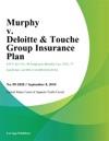 Murphy V Deloitte  Touche Group Insurance Plan