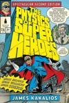 The Physics Of Superheroes Spectacular Second Edition