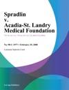 Spradlin V Acadia-St Landry Medical Foundation