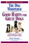 The Dog Whisperer Presents Good Habits For Great Dogs