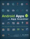 Android Apps With App Inventor The Fast And Easy Way To Build Android Apps