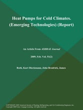 Heat Pumps For Cold Climates (Emerging Technologies) (Report)