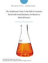 The Architecture Track: Is the Path to Licensure Paved with Good Intentions, Or Mired in a Maze?(Practice)