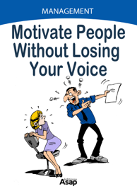Motivate People Without Losing Your Voice book