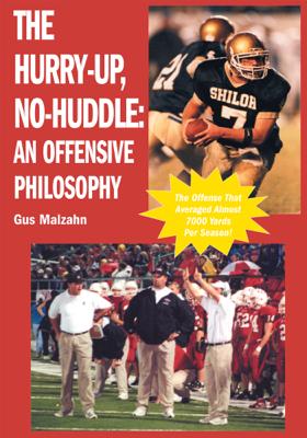 The Hurry-Up, No-Huddle: An Offensive Philosophy - Gus Malzahn book
