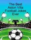 The Best Aston Villa Football Jokes Ever